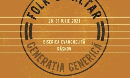 """Festivalul """" Folk la altar – generația generică"""" la Râșnov  28 – 31 iulie 2021"""