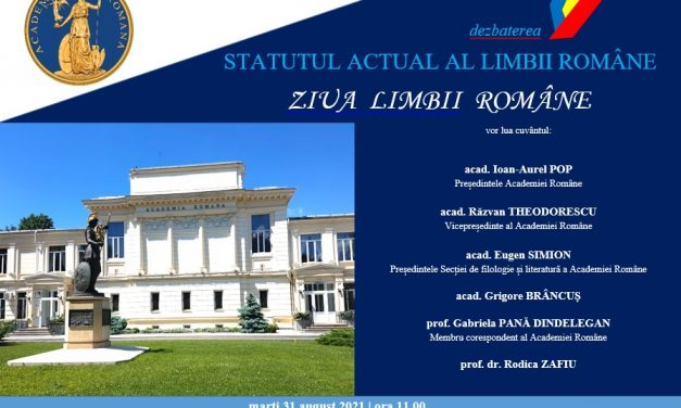 """""""Statutul actual al limbii române"""", dezbatere la Academia Română de Ziua Limbii Române"""